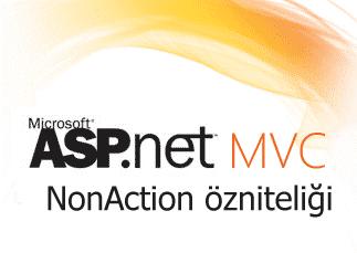 ASP.NET MVC: NonAction özniteliği (Public metotlara erişimi kısıtlamak)